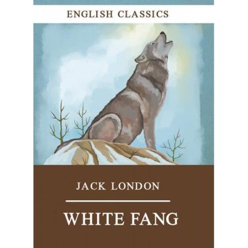 Jack London ''White Fang''