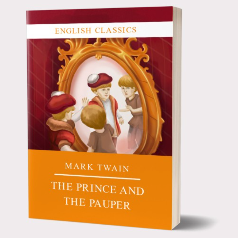 Mark Twain '' The Prince and the Pauper''